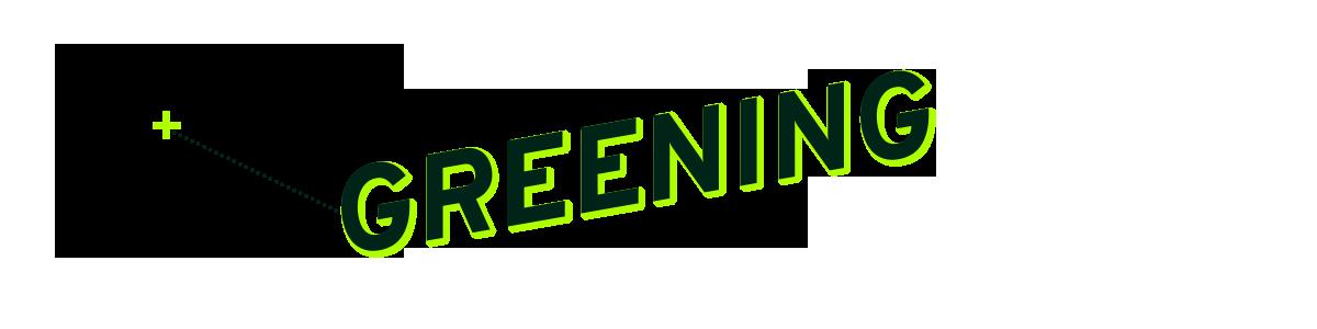 Greening – Ab hier beginnt der Abschnitt Greening