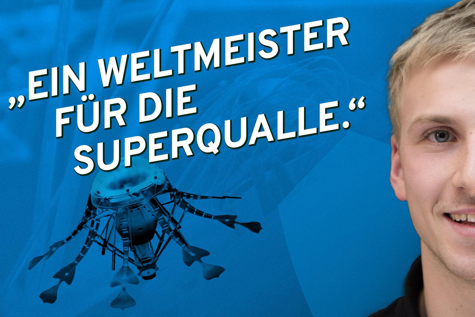 """""""Ein Weltmeister für die Superqualle"""" – Mechatroniker Micha und eine nicht glibberige, automatische Roboter-Qualle"""